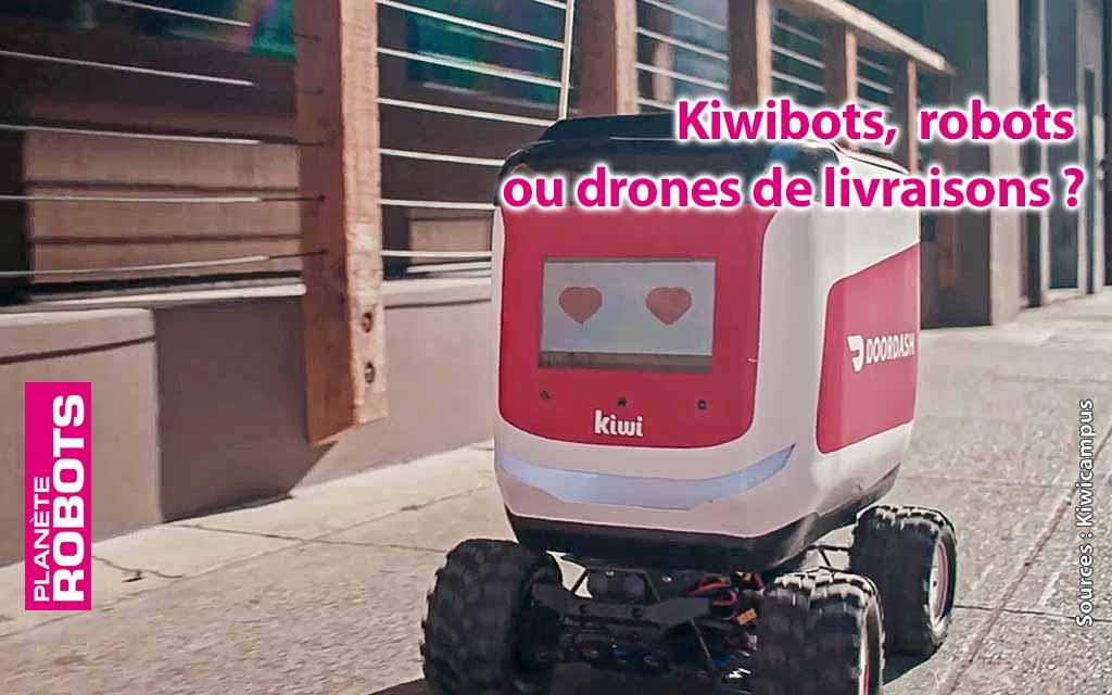Kiwibots, robots ou drones de livraison ?